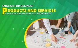 English for Business Products & Services - Thành thạo Tiếng Anh trong phát triển sản phẩm