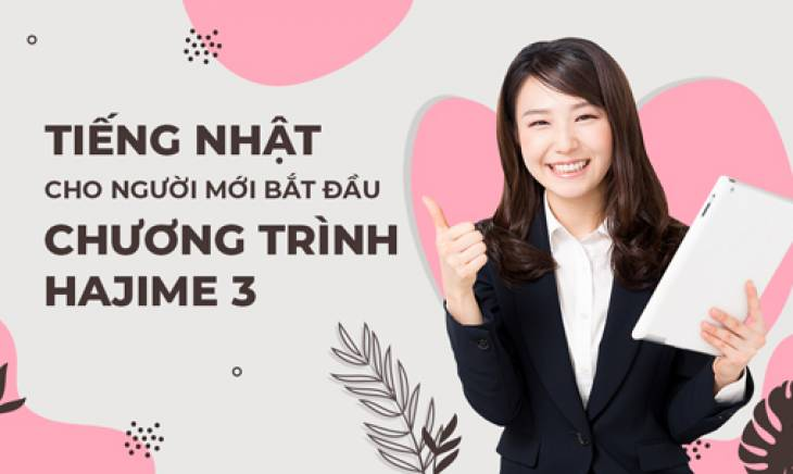 Khóa học tiếng nhật cho người mới bắt đầu chương trình Hajime 3